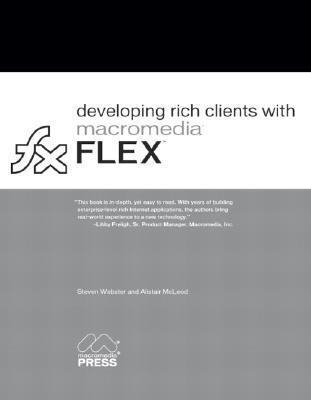 Developing Rich Clients with Macromedia Flex  by  Alistair McLeod