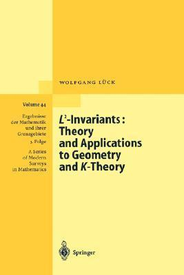 L2-Invariants: Theory and Applications to Geometry and K-Theory Hans S. Burchard