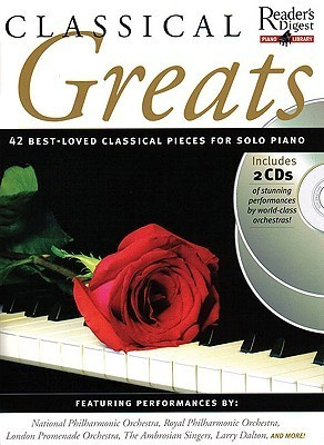 Classical Greats: 42 Best-Loved Classical Pieces for Solo Piano [With 2 CDs]  by  Heather Ramage