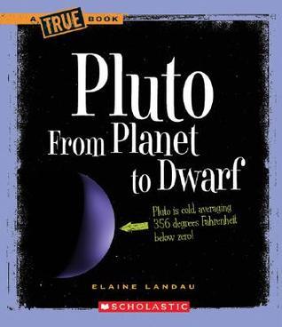 Pluto: From Planet to Dwarf Elaine Landau