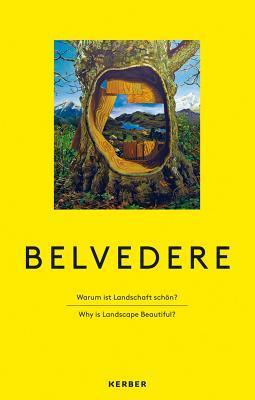 Belvedere: Why Is Landscape Beautiful? Ilka Becker