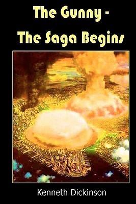 The Gunny: The Saga Begins  by  Kenneth Dickinson