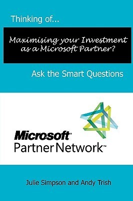 Thinking Of...Maximising Your Investment as a Microsoft Partner? Ask the Smart Questions Julie Simpson