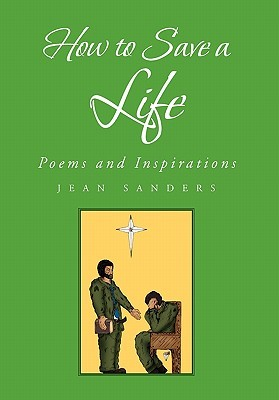 How to Save a Life: Poems and Inspirations  by  Jean Sanders