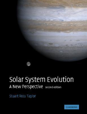 Solar System Evolution: A New Perspective  by  Stuart Ross Taylor