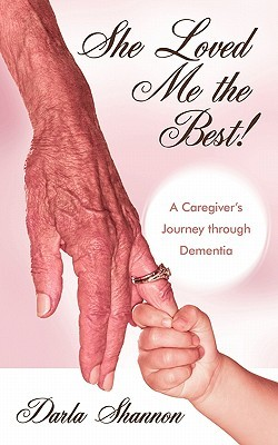 She Loved Me The Best!  by  Darla Shannon
