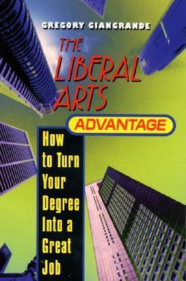 Liberal Arts Advantage  by  Greg Giangrande