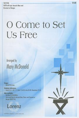 O Come to Set Us Free: SATB with Opt. Acoustic Bass and Drumset or Bongos Mary McDonald