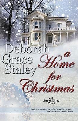 A Home For Christmas (Angel Ridge, #2) Deborah Grace Staley