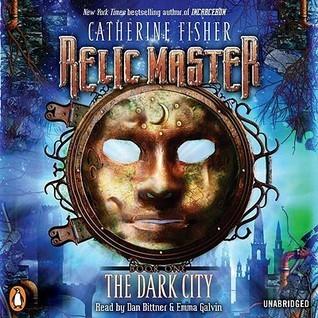 The Dark City: Relic Master Series, Book 1 Catherine Fisher