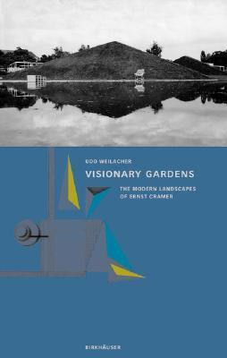 Visionary Gardens  by  Udo Weilacher