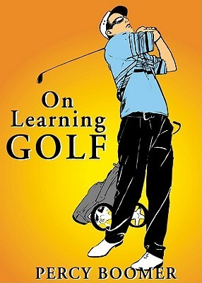 On Learning Golf Percy Boomer