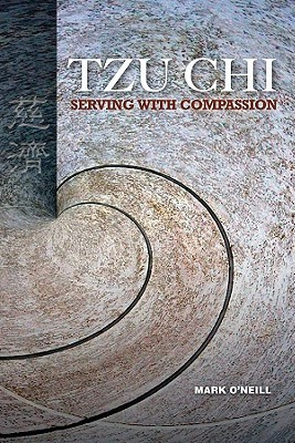 Tzu Chi: Serving with Compassion Mark   ONeill