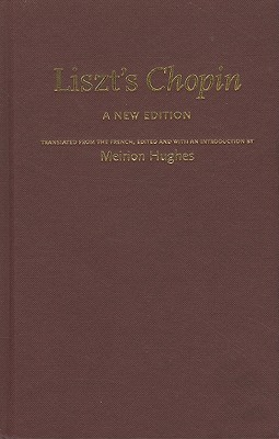 Liszts Chopin: A New Edition  by  Meirion Hughes