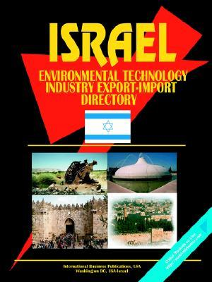 Israel Environmental Technology Industry Export-Import Directory  by  USA International Business Publications