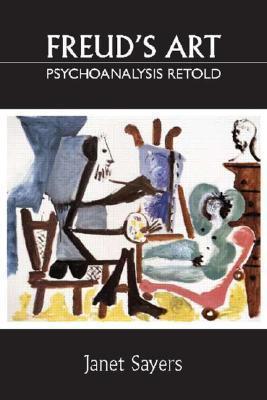 Freuds Art: Psychoanalysis Retold  by  Janet Sayers