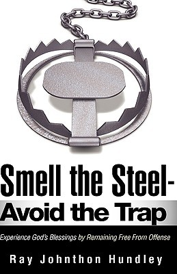 Smell the Steel - Avoid the Trap  by  Ray Johnthon Hundley