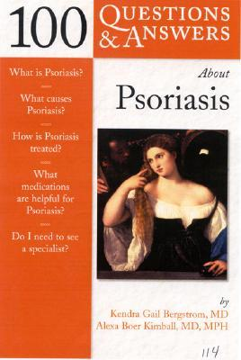 100 Q&A About Psoriasis (100 Questions Series)  by  Kendra Gail Bergstrom