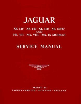 Jaguar XK 120, 140, 150 Workshop Manual, 1949-1961  by  Jaguar Cars Ltd