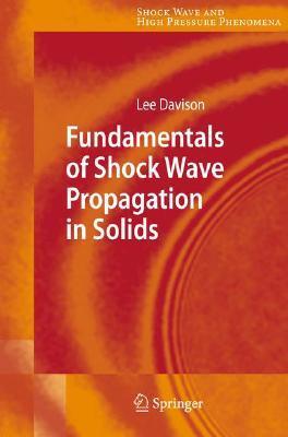 Fundamentals of Shock Wave Propagation in Solids Lee Davison