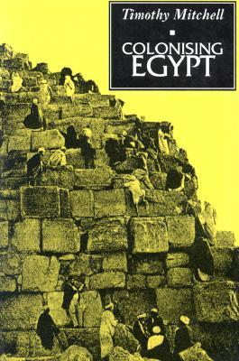 Colonising Egypt Timothy Mitchell