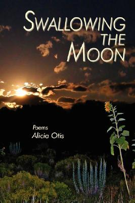 Swallowing the Moon  by  Alicia Otis