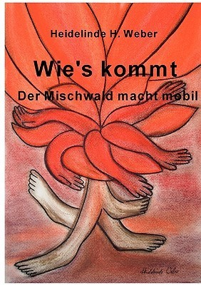 Wies kommt: Der Mischwald macht mobil Heidelinde H. Weber