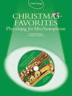 Center Stage: Christmas Favorites for Alto Saxophone  by  Music Sales Corporation