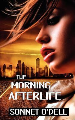 The Morning Afterlife  by  Sonnet ODell