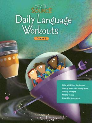 Write Source Daily Language Workouts, Grade 6  by  Pat Sebranek