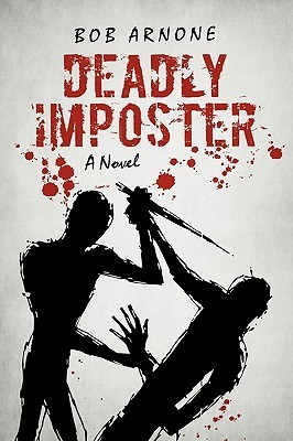 Deadly Imposter  by  Bob Arnone