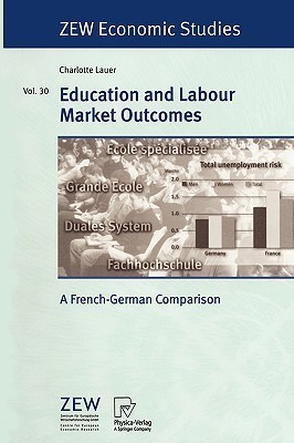 Education and Labour Market Outcomes: A French-German Comparison  by  Charlotte Lauer