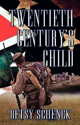 Twentieth Centurys Child Betsy Schenck