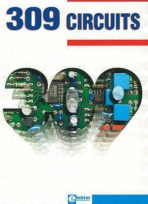 309 Circuits  by  Elektor Electronics Publishing