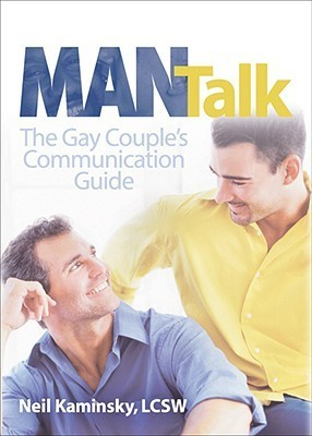 Man Talk: The Gay Couples Communication Guide Neil Kaminsky