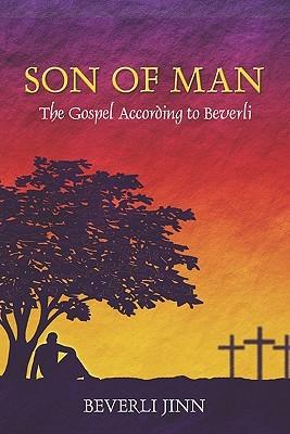 Son of Man: The Gospel According to Beverli Beverli Jinn