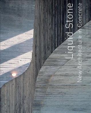 Liquid Stone: New Architecture in Concrete  by  Jean-Louis Cohen