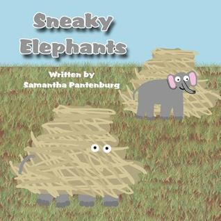 Sneaky Elephants  by  Samantha Pantenburg