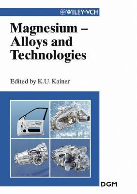 Magnesium Alloys And Technology  by  Karl U. Kainer