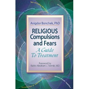 Religious Compulsions and Fears: A Guide To Treatment Avigdor Bonchek