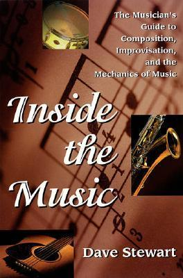 Inside the Music - Guide to  Composition Dave  Stewart