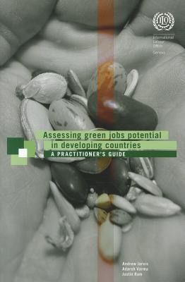 Assessing Green Jobs Potential in Developing Countries: A Practitioners Guide  by  Andrew Jarvis