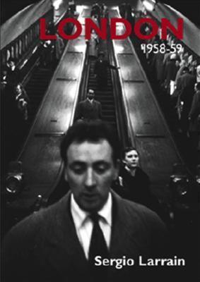 London 1958-59 Sergio Larrain