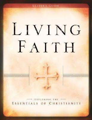 Living Faith: Exploring the Essentials of Christianity Baker Publishing Group