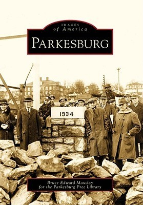 Parkesburg, Pennsylvania (Images of America Series)  by  Bruce Mowday