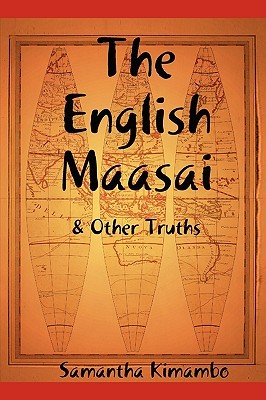 The English Maasai & Other Truths  by  Samantha Kimambo