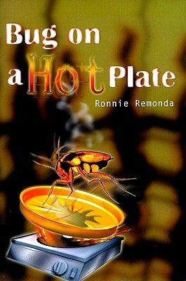 Bug on a Hot Plate Ronnie Remonda