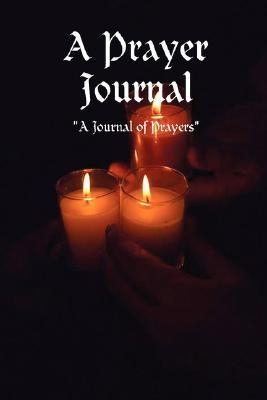 A Prayer Journal  by  Angela Claudette Williams