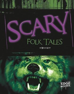 Scary Folktales (Edge Books)  by  Megan Kopp