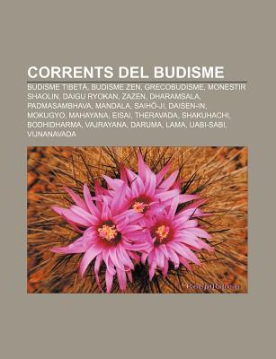 Corrents del Budisme: Budisme Tibet , Budisme Zen, Grecobudisme, Monestir Shaolin, Daigu Ryokan, Zazen, Dharamsala, Padmasambhava, Mandala  by  Source Wikipedia